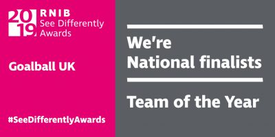 We're National finalists (Goalball UK) Team of the Year