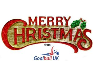 Merry Christmas from Goalball UK, with festive Merry Christmas and Goalball UK logo