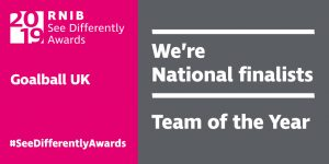 RNIB See Differently Awards 'Team of the Year' nomination to Goalball UK in 2019.