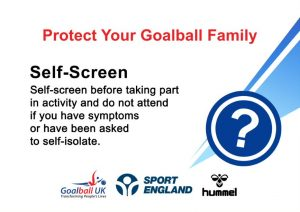 Protect your goalball family with self screening. It has a paragraph saying to self screen before attending and do not attend if you have symptoms.