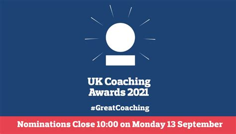 UK Coaching Awards 2021 image with the # Great Coaching. Red banner at the bottom saying nominations close at 10am on Monday 13th September.